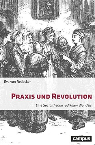 <h3>Praxis und Revolution. Eine Sozialtheorie radikalen Wandel. Frankfurt a.M.: Campus (2018).</h3>