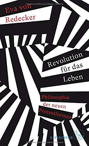 <h3>Revolution für das Leben. Philosophie der neuen Protestformen. Frankfurt a.M.: S.Fischer (2020).</h3>